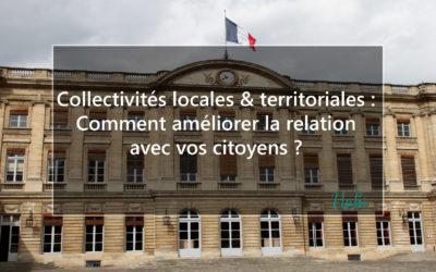 Collectivités locales et territoriales : Comment améliorer la relation avec vos citoyens ?