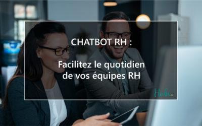 Chatbot RH : facilitez le quotidien de vos équipes RH